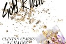 Clinton Sparks – Gold Rush (Ft. 2 Chainz, Macklemore & D.A.)
