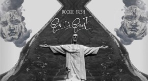 Rockie Fresh – God Is Great (Prod. Boi-1da)
