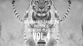 Songs That Should Be On Your Workout Playlist [Vol. 4]