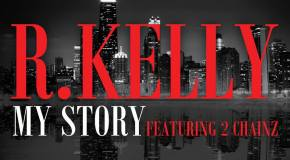R. Kelly – My Story (Ft. 2 Chainz) [Artwork & Snippet]
