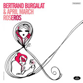 BERTRAND BURGALAT and APRIL MARCH ROSEROS on itunes.com