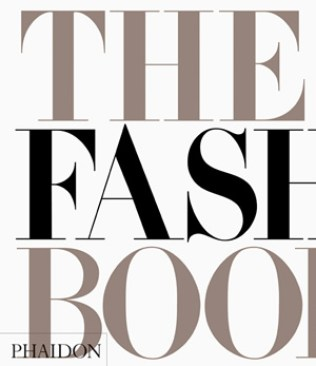 The Fashion Book - Must Have Fashion Bible