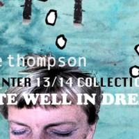 ANNIE THOMPSON'S DREAMLAND - Fall Winter 2013/2014