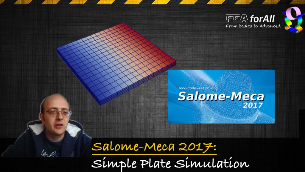 [Tutorial] Simulating a Simple plate with Salome Meca 2017