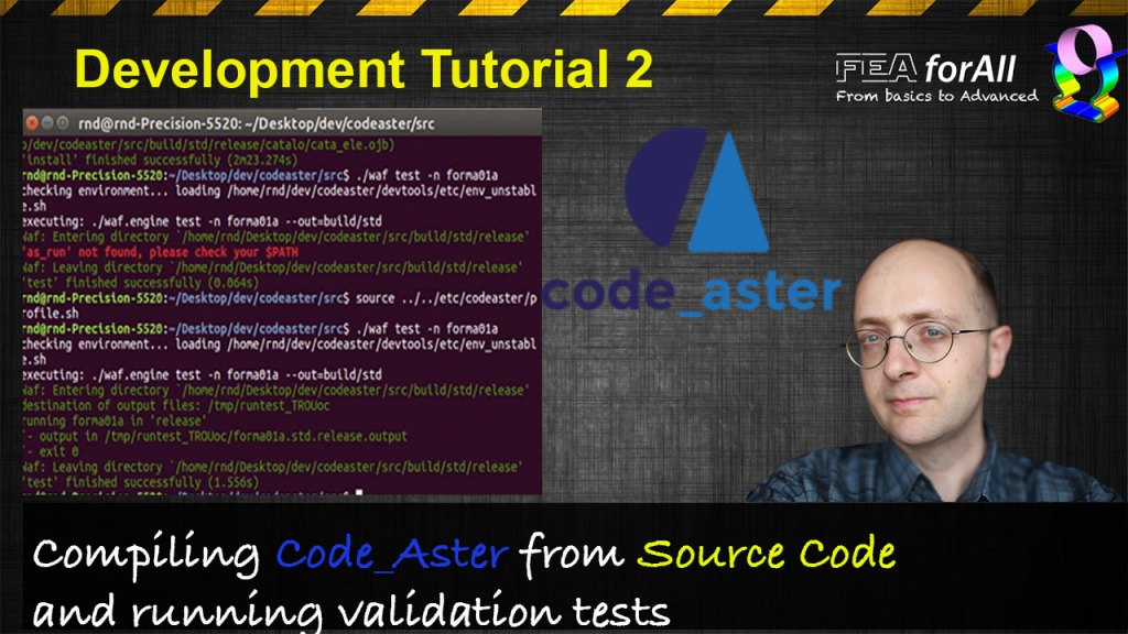[Code Aster Dev Tuto 2] How to compile Code Aster from Source and run validation tests
