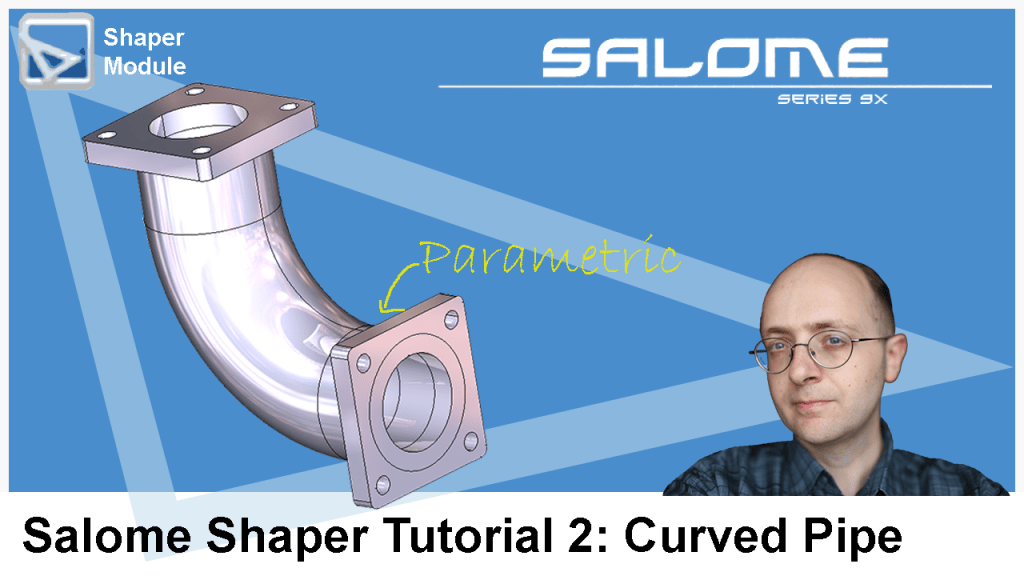 Salome Shaper Tutorial 2 : Modeling a Curved Pipe