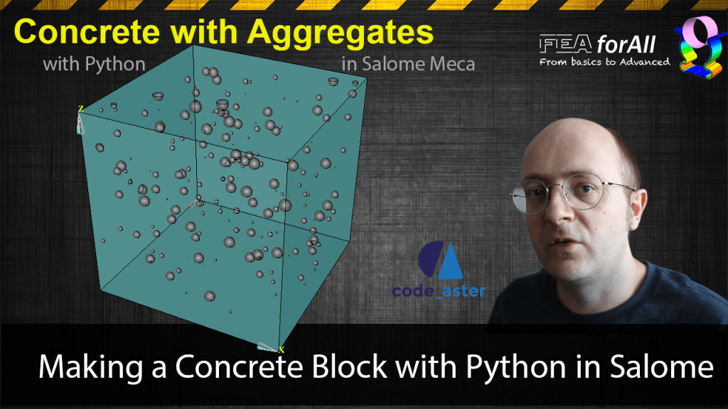 [Salome Tutorial] Let's make a Concrete Block with Aggregates with Python in Salome!