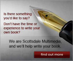 Scottsdale Multimedia will write your book.