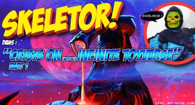 Épisode 13 : Crisis on (not so) Infinite Toyverse / Part 1