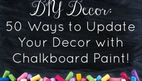 diy-decor-50-ways-to-update-your-decor-with-chalkboard-paint