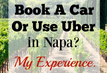 Should You Book a Car Or Use Uber In Napa? My Experience.