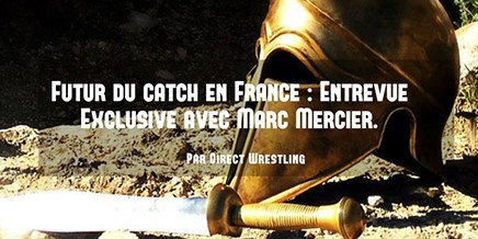 A l'aube du virage que le catch français va prendre, par Direct Wrestling.