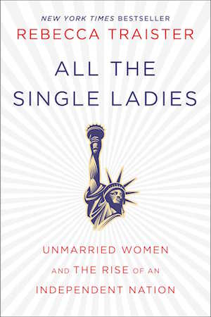All the Single Ladies - Traister