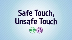 Safe Touch/Unsafe Touch - Runtime: 2:07