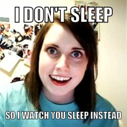 overly_attached_gf___i_don__t_sleep_by_thedefectiveturret-d5g25o6