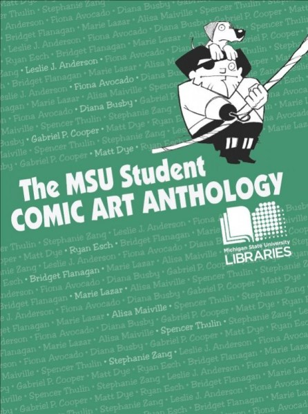 The MSU Student Comic Art Anthology, 80 pages, published 2013.