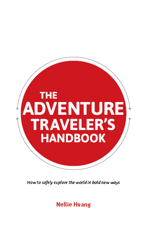 The Adventure Traveler's Handbook by Nellie Huang.