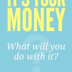 """It's Your Money: What will you do with it?"" Review"