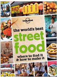 Lonely Planet's The World's Best Street Food