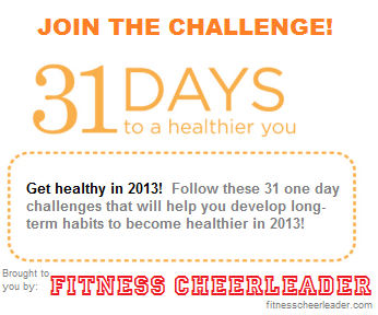 JOIN THE CHALLENGE!! 31 days to a healthier 2013!  31 one day challenges to help you develop the long-term habits to become healthier in 2013. #31days