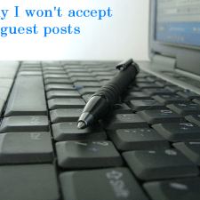 Why I won't accept guest posts