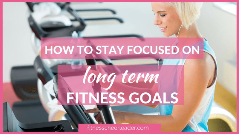 How to Stay Focused on Long Term Fitness Goals - http://fitnesscheerleader.com/motivation/how-to-stay-focused-on-long-term-fitness-goals/