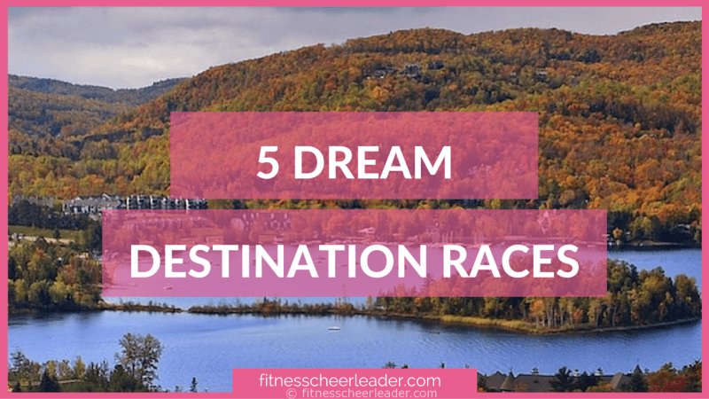 Five Dream Destination Races #FridayFive