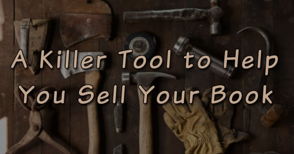 A Killer Tool to Help You Sell Your Book