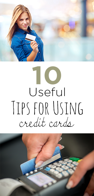 10 Useful Tips for Using Credit Cards