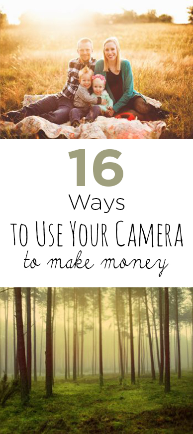 16 Ways to Use Your Camera to Make Money