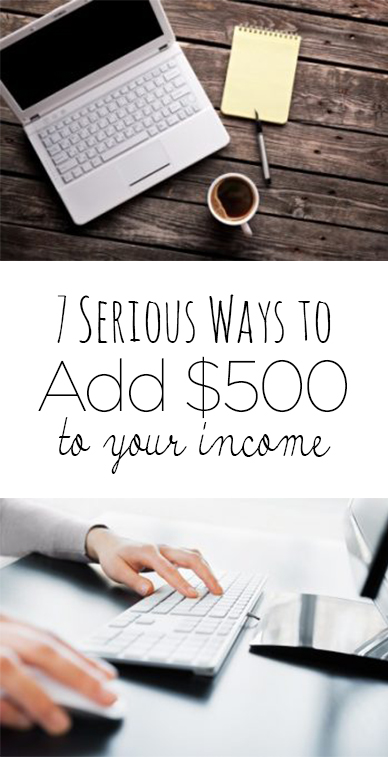 7 Serious Ways to Add $500 to Your Income