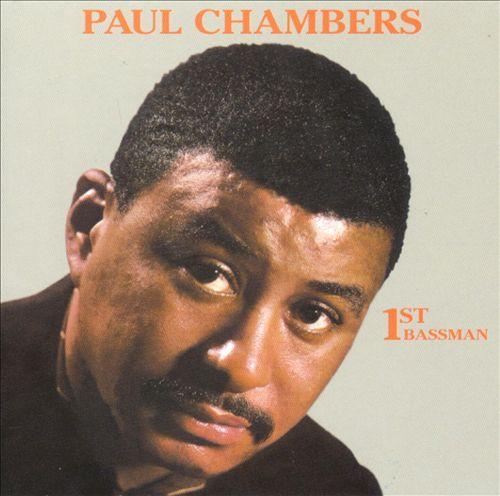 Paul Chambers - 1st Bassman