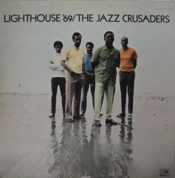 The Jazz Crusaders - Lighthouse '69