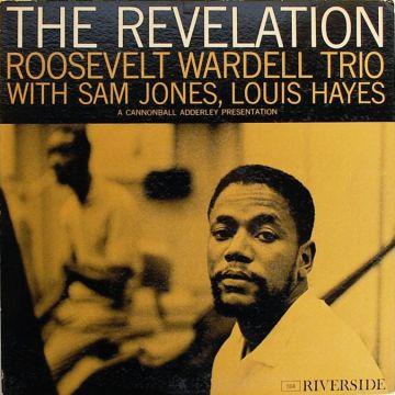 Roosevelt Wardell Trio - The Revelation