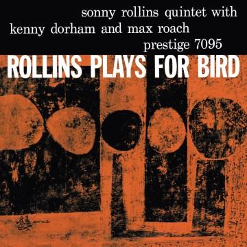 Sonny Rollins - Rollins Plays For Bird