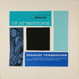 Stanley Turrentine - Up At Minton's