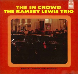 Ramsey Lewis Trio - The In Crowd