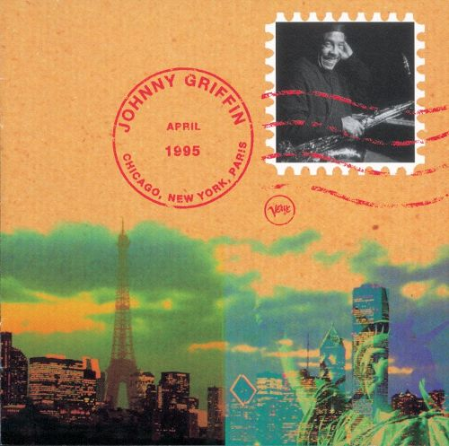 Johnny Griffin - Chicago, New York, Paris