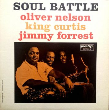 Oliver Nelson, King Curtis & Jimmy Forrest - Soul Battle