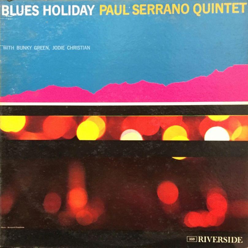 Paul Serrano Quintet - Blues Holiday