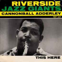 Cannonball Adderley - This Here