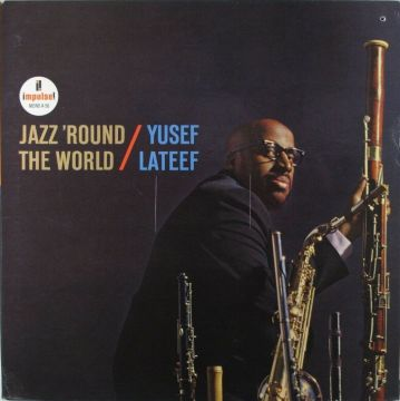 Yusef Lateef - Jazz Round The World