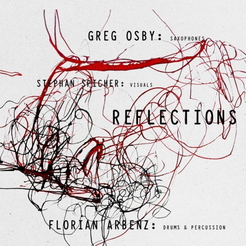 Greg Osby & Florian Arbenz - Reflections Of The Eternal Line