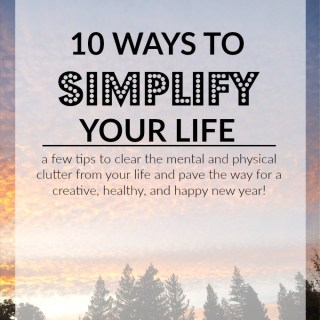 10 Ways to Simplify Your Life This January
