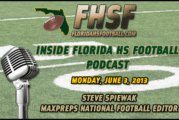INSIDE FLORIDA HS FOOTBALL PODCAST: Monday June 3, 2013 – Steve Spiewak, MaxPreps