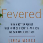 Fevered: Why a Hotter Planet Will Hurt Our Health – and How We Can Save Ourselves (Book Review)