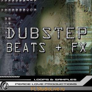 Пакет лупов - Peace Love Productions Dubstep Beats & FX для FL Studio