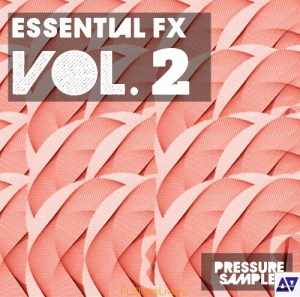 Сэмплы для FL Studio Pressure Samples Essential FX Vol.2