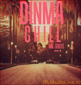 Скачать one shots сэмплы для FL studio Dinma — C H I L L One-Shots