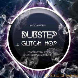 Audio Masters Dubstep And Glitch Hop